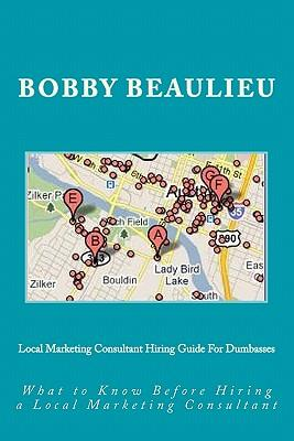 Local Marketing Consultant Hiring Guide for Dumbassess