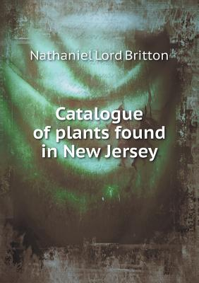 Catalogue of Plants Found in New Jersey