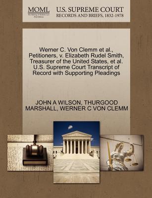Werner C. Von Clemm et al, Petitioners, V. Elizabeth Rudel Smith, Treasurer of the United States, et al. U.S. Supreme Court Transcript of Record with