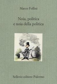 Noia, politica e noia della politica