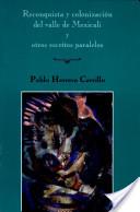 Reconquista y colonización del valle de Mexicali y otros escritos paralelos