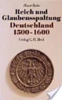 Reich und Glaubensspaltung, Deutschland 1500-1600