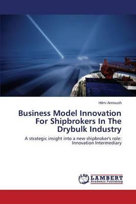 Business Model Innovation For Shipbrokers In The Drybulk Industry