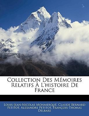Collection Des Memoires Relatifs L'Histoire de France