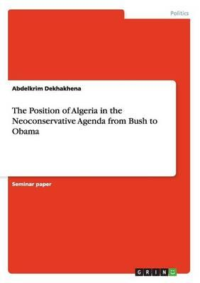 The Position of Algeria in the Neoconservative Agenda from Bush to Obama