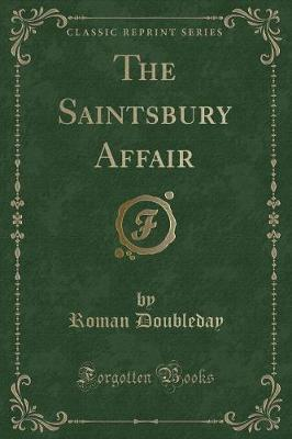 The Saintsbury Affair (Classic Reprint)