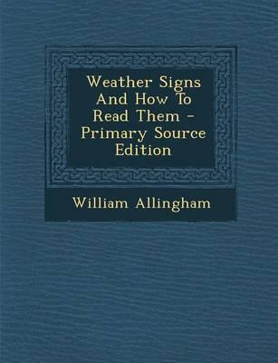 Weather Signs and How to Read Them - Primary Source Edition