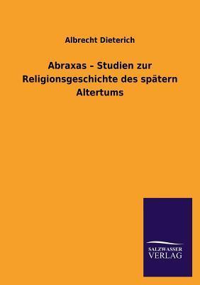 Abraxas - Studien zur Religionsgeschichte des spätern Altertums