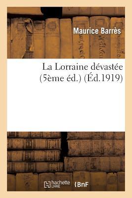La Lorraine Devastee...