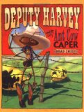 Deputy Harvey and the Ant Cow Caper