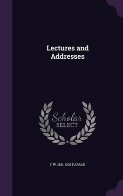 Lectures and Addresses