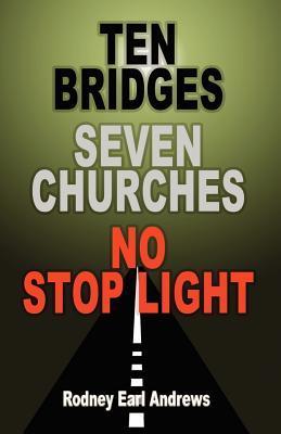 Ten Bridges Seven Churches No Stop Light