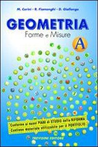 Geometria. Forme e misure. Vol. A. Con espansione online. Per la Scuola media
