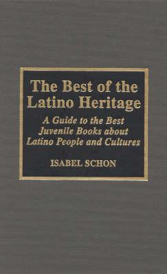 The Best of the Latino Heritage