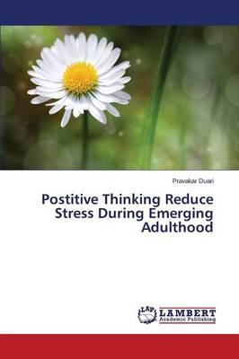 Postitive Thinking Reduce Stress During Emerging Adulthood