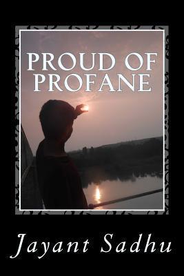 Proud of Profane
