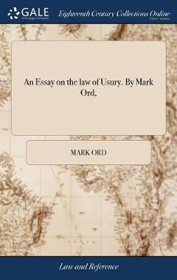 An Essay on the Law of Usury. by Mark Ord,