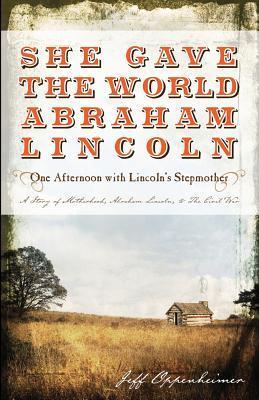 She Gave the World Abraham Lincoln