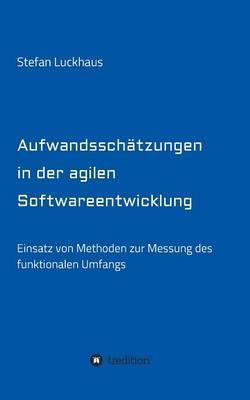 Aufwandsschätzungen in der agilen Softwareentwicklung