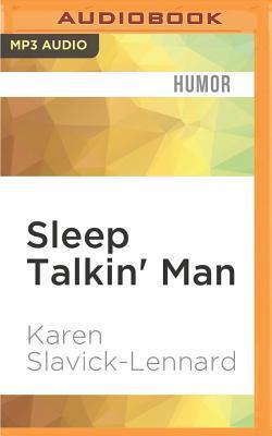 Sleep Talkin' Man