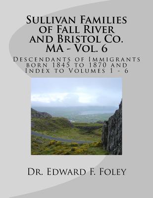Sullivan Families of Fall River and Bristol Co. Ma
