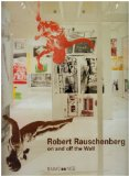 Robert Rauschenberg on and off the wall