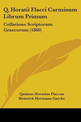 Q. Horatii Flacci Carminum Librum Primum