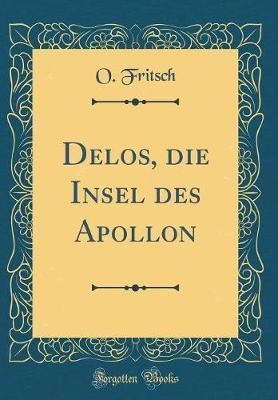 Delos, die Insel des Apollon (Classic Reprint)
