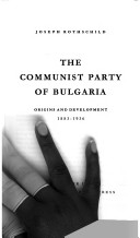The Communist party of Bulgaria: origins and development, 1883-1936