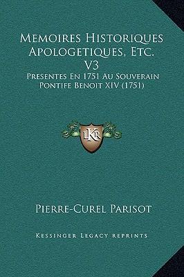 Memoires Historiques Apologetiques, Etc. V3