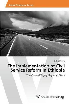 The Implementation of Civil Service Reform in Ethiopia