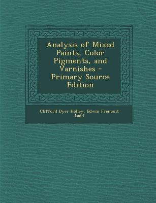Analysis of Mixed Paints, Color Pigments, and Varnishes