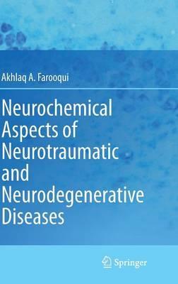 Neurochemical Aspects of Neurotraumatic and Neurodegenerative Diseases