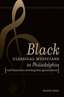 Black Classical Musicians in Philadelphia