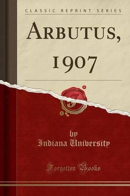 Arbutus, 1907 (Classic Reprint)