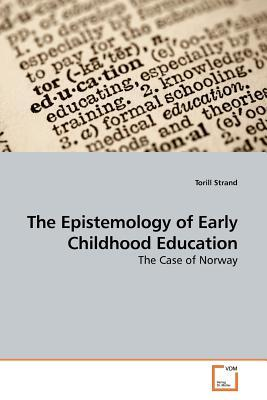The Epistemology of Early Childhood Education