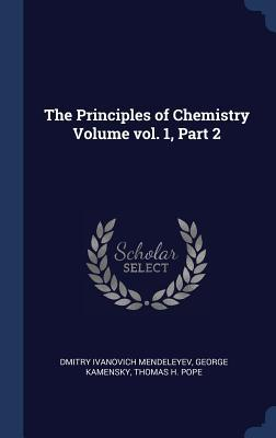 The Principles of Chemistry Volume Vol. 1, Part 2