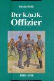 Der K.(u.)K. Offizier 1848-1918