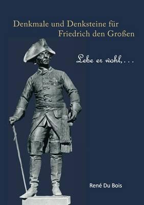 Denkmale und Denksteine für Friedrich den Großen