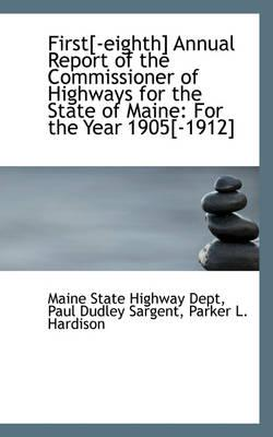 First[-Eighth] Annual Report of the Commissioner of Highways for the State of Maine