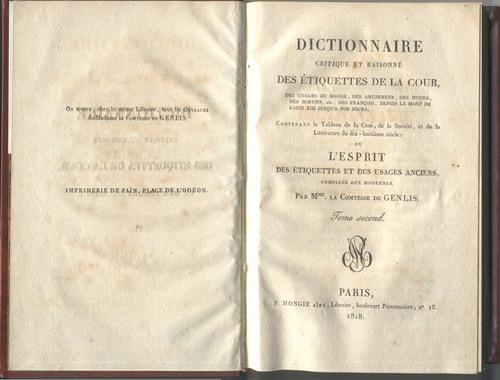 Dictionnaire critique et raisonné des étiquettes de la Cour ou l'esprit des étiquettes et des usages anciens