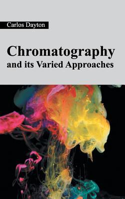 Chromatography and Its Varied Approaches