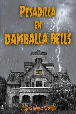 Pesadilla en Damballa Bells