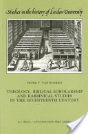 Theology, Biblical Scholarship, and Rabbinical Studies in the Seventeenth Century