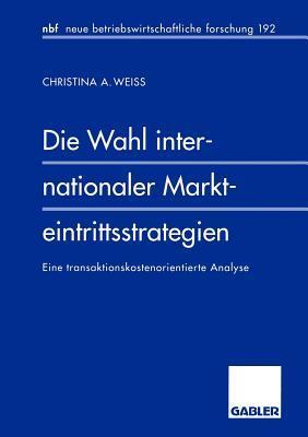 Die Wahl Internationaler Markteintrittsstrategien
