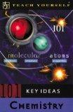 Teach Yourself 101 Key Ideas Chemistry