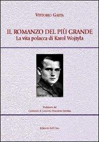 Il romanzo del più grande. La vita polacca di Karol Wojtyla