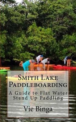 Smith Lake Paddleboarding
