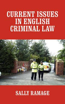 Current Issues in English Criminal Law