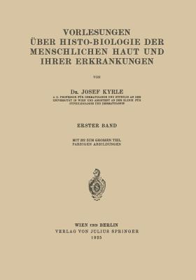 Vorlesungen Über Histo-biologie Der Menschlichen Haut Und Ihrer Erkrankungen